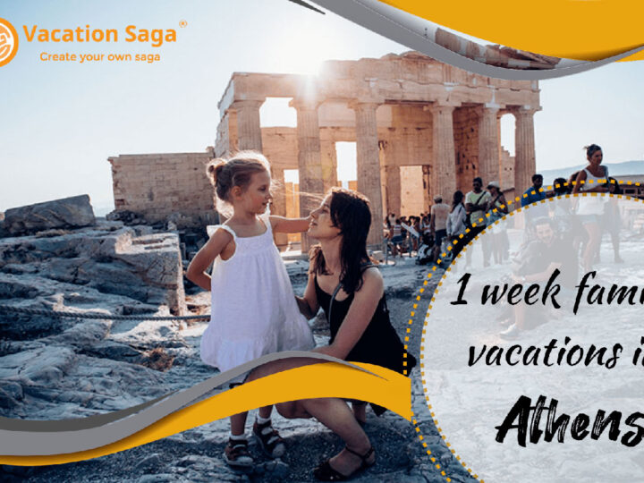 One Week Family Vacations in Athens